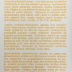 Neuvola-aineistojen painosmäärät olivat suuria. Pikkulapsen ruokahalua käsittelevästä lehtisestä oli vuonna 1972 otettu jo 11. painosta.