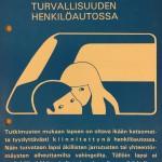 Henkilöautojen määrän lisääntyminen johti huoleen liikenneturvallisuudesta. MLL valisti lasten turvallisesta kuljetuksesta henkilöautoissa.