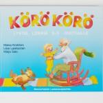 Pirjo Latvalan ja Timo Leskelän suosittu Körö körö (1991) sisälsi loruja ja pieniä lauluja. Siitä otettiin uusi painos vielä vuonna 2001. Kirjan perinteiset tuutulaulut yhdistivät sukupolvia.