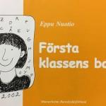 Eppu Nuotion kirjoittama Ekaluokkalaisen kirja jaettiin jokaiselle ekaluokkalaiselle koulun aloituksen yhteydessä. Se ilmestyi sekä suomeksi että ruotsiksi.