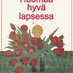 Lasten positiivinen tukeminen ja kannustaminen näkyi MLL:n 1980-luvun kampanjoissa.