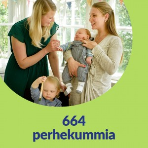 Vihreällä taustalla pyöreä kuvakehys. Kuvassa juttelee kaksi naista, toisella on sylissään taapero. Taapero etualalla. Kuvassa lukee 664 perhekummia.