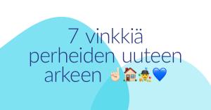 Koronakeväänä 2020 MLL:n Facebookissa julkaistu kuva, jossa on sinisten päällekäisten muotojen päällä teksti: 7 vinkkiä perheiden arkeen.